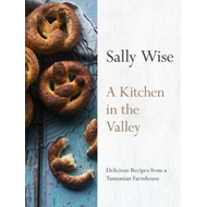 Kitchen in the Valley: Delicious Recipes from a Tasmanian Fa (BOK)