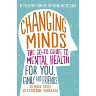 Changing Minds: The go-to Guide to Mental Health for You, Fa (BOK)