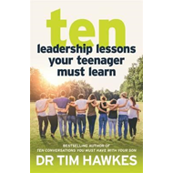 Ten Leadership Lessons You Must Teach Your Teenager (BOK)