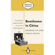 Beethoven In ChinaThe People's Republic: Penguin Specials (BOK)