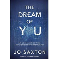 Dream of You: Let Go of Broken Identities and Live the Life (BOK)