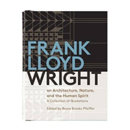 Frank Lloyd Wright on Architecture, Nature, and the Human Sp (BOK)