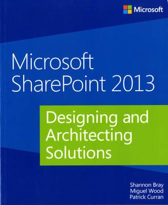 Microsoft SharePoint 2013: Designing and Architecting Solutions (BOK)