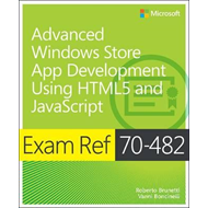 Exam Ref 70-482: Advanced Windows Store App Development Using HTML5 and JavaScript (BOK)
