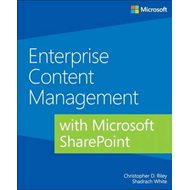 Enterprise Content Management with Microsoft SharePoint (BOK)