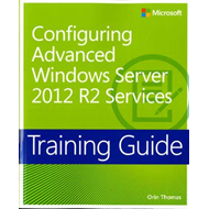 Configuring Advanced Windows Server 2012 R2 Services (BOK)