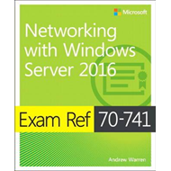 Exam Ref 70-741 Networking with Windows Server 2016 (BOK)