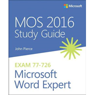 MOS 2016 Study Guide for Microsoft Word Expert (BOK)