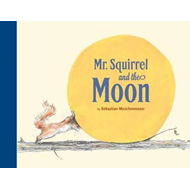 Mr. Squirrel and the Moon (BOK)