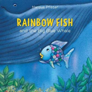 Rainbow Fish And The Big Blue Whale (BOK)