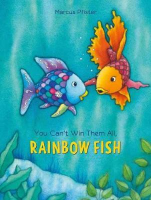 You Can't Win Them All, Rainbow Fish (BOK)