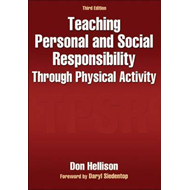 Teaching Personal and Social Responsibility Through Physical (BOK)