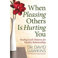 When Pleasing Others is Hurting You (BOK)