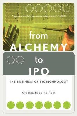 From Alchemy to IPO: The Business of Biotechnology (BOK)