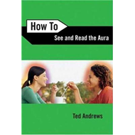 How to See and Read the Aura (BOK)