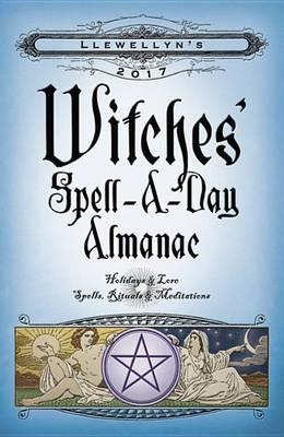 Llewellyn's 2017 Witches' Spell-a-Day Almanac (BOK)