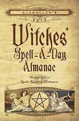 Llewellyn's Witches' Spell-a-Day Almanac 2018 (BOK)