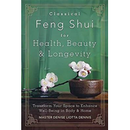 Classical Feng Shui for Health, Beauty and Longevity (BOK)