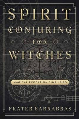 Spirit Conjuring for Witches (BOK)