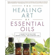 Healing Art of Essential Oils (BOK)