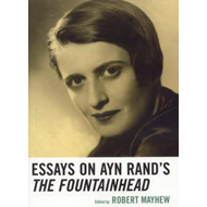 Essays on Ayn Rand's the Fountainhead (BOK)