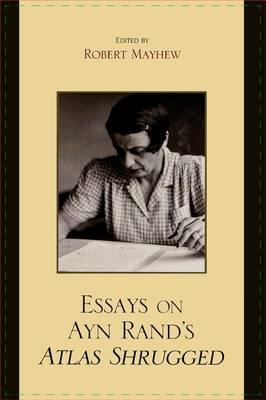 Essays on Ayn Rand's Atlas Shrugged (BOK)