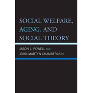 Social Welfare, Aging, and Social Theory (BOK)