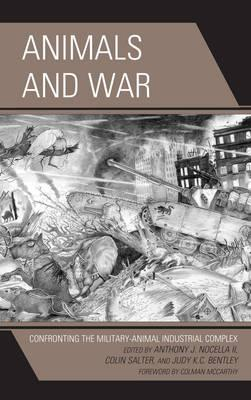 Animals and War: Confronting the Military-Animal Industrial Complex (BOK)