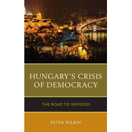 Hungary's Crisis of Democracy (BOK)