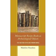 Manuscript Recipe Books as Archaeological Objects (BOK)