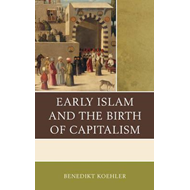 Early Islam and the Birth of Capitalism (BOK)