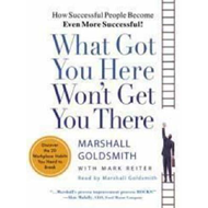 What Got You Here, Won't Get You There (BOK)