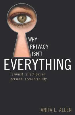 Why Privacy Isn't Everything: Feminist Reflections on Personal Accountability (BOK)