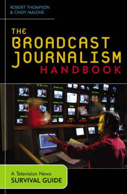 The Broadcast Journalism Handbook: A Television News Survival Guide (BOK)