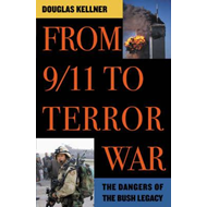 From 9/11 to Terror War: The Dangers of the Bush Legacy (BOK)