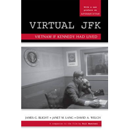 Virtual JFK: Vietnam If Kennedy Had Lived (BOK)