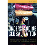 Understanding Globalization: The Social Consequences of Political, Economic, and Environmental Chang (BOK)