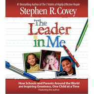 The Leader in Me: How Schools and Parents Around the World are Inspiring Greatness, One Child at a T (LYDBOK)