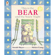 This is the Bear and the Scary Night (BOK)