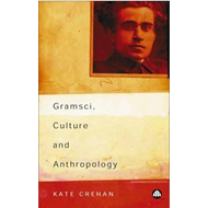 Gramsci, Culture and Anthropology (BOK)