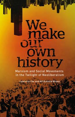 We Make Our Own History (BOK)