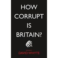 How Corrupt is Britain? (BOK)