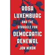 Rosa Luxemburg and the Struggle for Democratic Renewal (BOK)