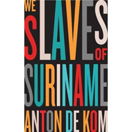 We Slaves of Suriname (BOK)