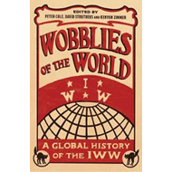 Wobblies of the World (BOK)
