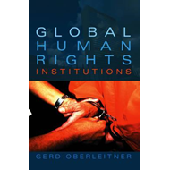 Global Human Rights Institutions: Between Remedy and Ritual (BOK)
