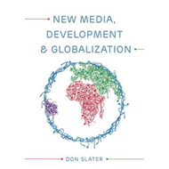 New Media, Development and Globalization: Making Connections in the Global South (BOK)