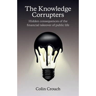Knowledge Corrupters: Hidden Consequences of the Financial T (BOK)