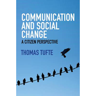 Communication and Social Change - a Citizen       Perspectiv (BOK)