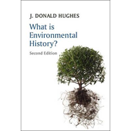 What Is Environmental History? 2E (BOK)
